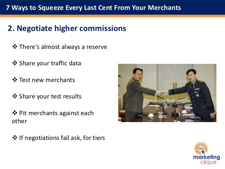 7 Ways to Squeeze Every Last Cent From Your Merchants Slide 3