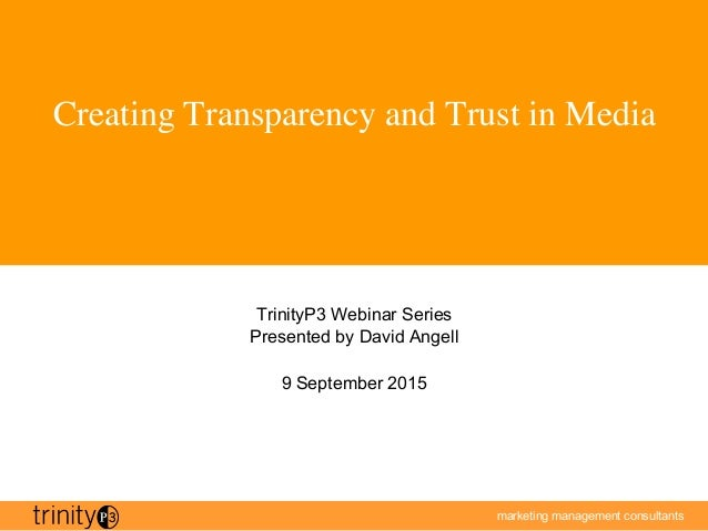 marketing management consultants 1 Creating Transparency and Trust in Media
