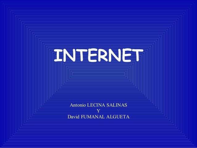 INTERNET Antonio LECINA SALINAS Y David FUMANAL ALGUETA