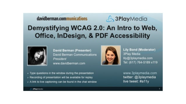 Accessibility for virtual learning @davidberman @3play 3Play Media presents Demystifying WCAG 2.0: An Intro to Web, Office...