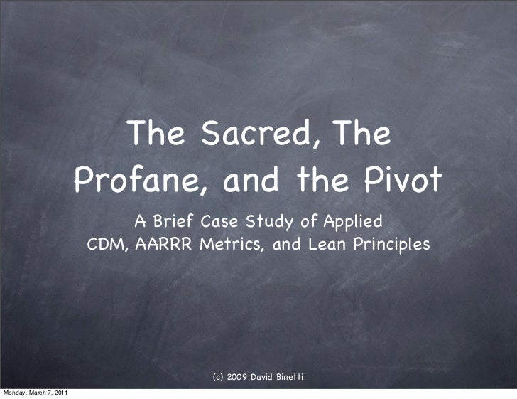 The Sacred, The                        Profane, and the Pivot                             A Brief Case Study of Applied   ...