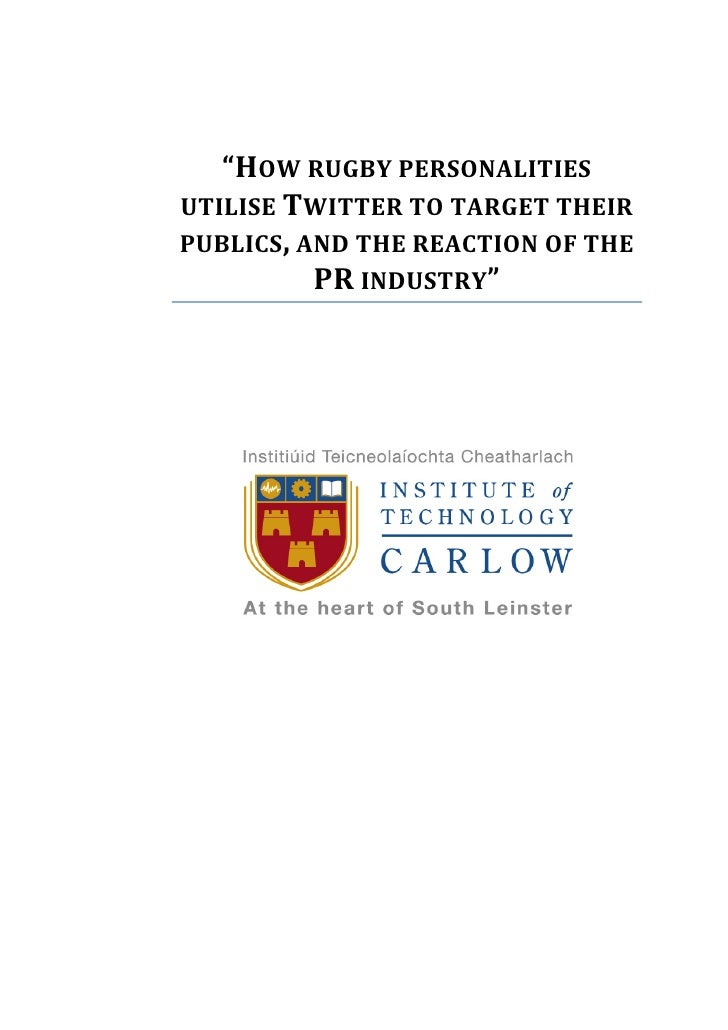 """""""HOW%RUGBY%PERSONALITIES%    UTILISE%TWITTER%TO%TARGET%THEIR%    PUBLICS,%AND%THE%REACTION%OF%THE%              PR%INDUSTR..."""