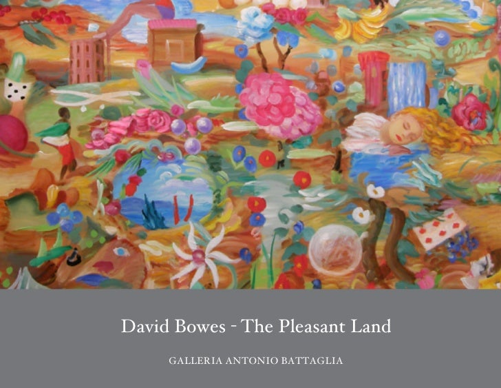 David Bowes - The Pleasant Land     GALLERIA ANTONIO BATTAGLIA