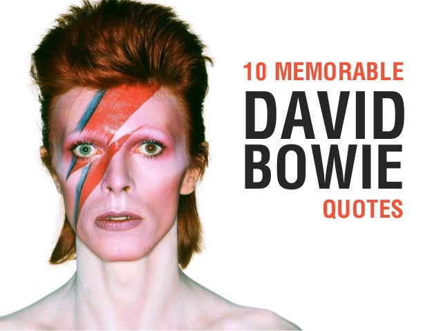 QUOTES DAVID BOWIE 10 MEMORABLE