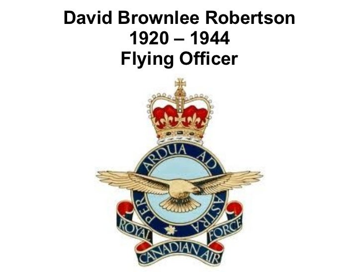David Brownlee Robertson 1920 – 1944 Flying Officer