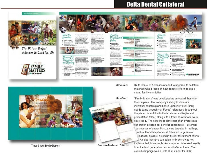 Delta Dental Collateral                                                Situation:     Delta Dental of Arkansas needed to u...