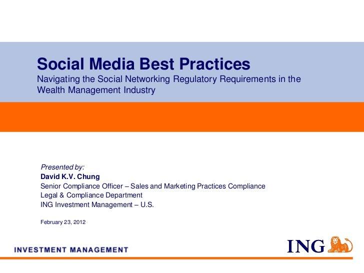 Social Media Best PracticesNavigating the Social Networking Regulatory Requirements in theWealth Management IndustryPresen...