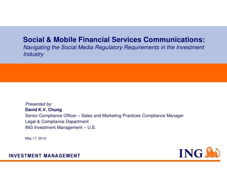 Social & Mobile Financial Services Communications:Navigating the Social Media Regulatory Requirements in the InvestmentInd...