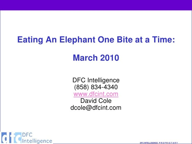 Eating An Elephant One Bite at a Time:               March 2010               DFC Intelligence              (858) 834-4340...