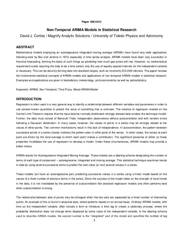 1Paper 458-2013Non-Temporal ARIMA Models in Statistical ResearchDavid J. Corliss / Magnify Analytic Solutions / University...