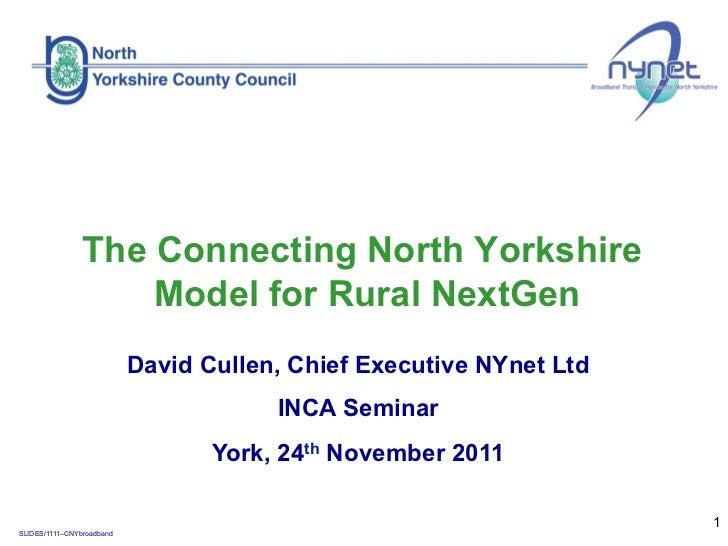 The Connecting North Yorkshire                    Model for Rural NextGen                           David Cullen, Chief Ex...