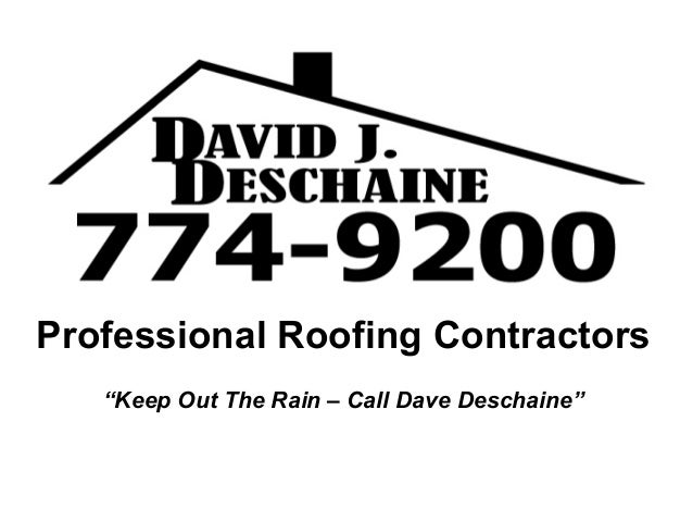 "Professional Roofing Contractors ""Keep Out The Rain – Call Dave Deschaine"""