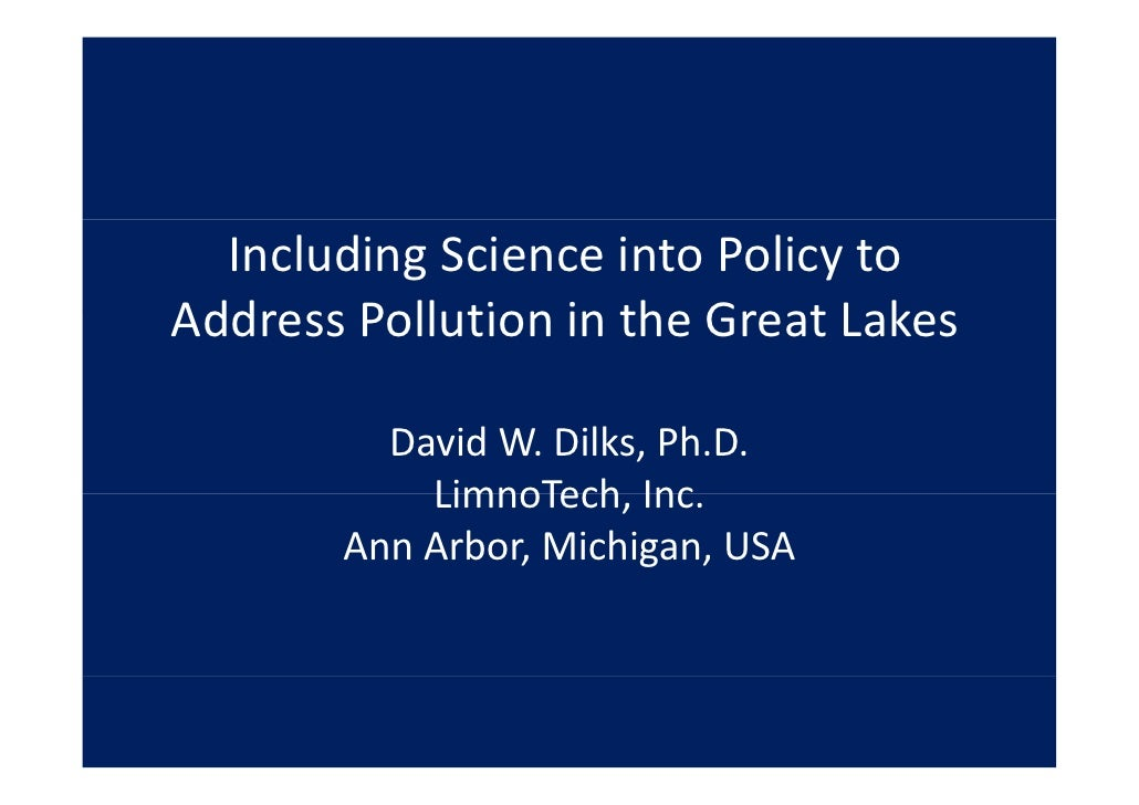 IncludingScienceintoPolicyto AddressPollutionintheGreatLakes Address Poll tion in the Great Lakes           Davi...
