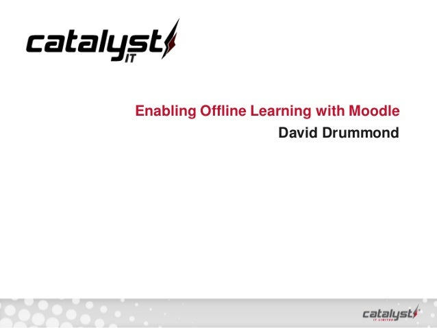 Enabling Offline Learning with Moodle David Drummond