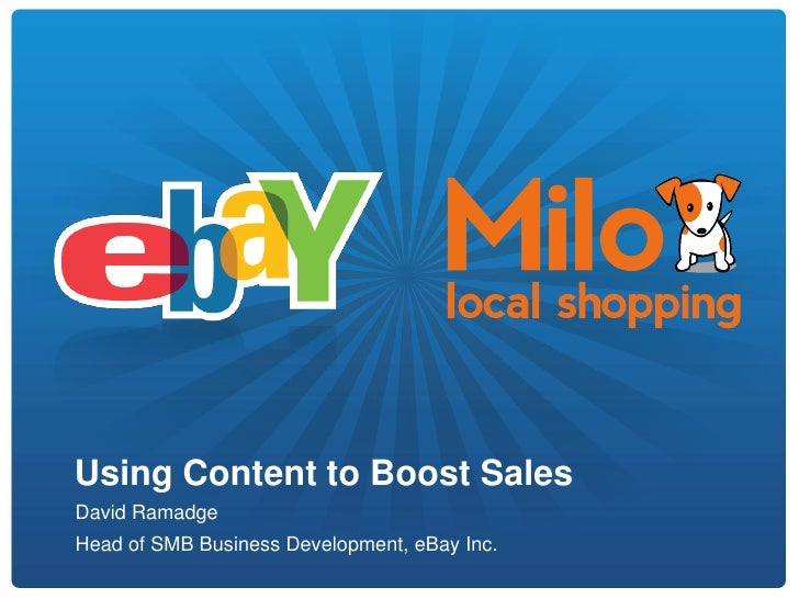 Using Content to Boost SalesDavid RamadgeHead of SMB Business Development, eBay Inc.