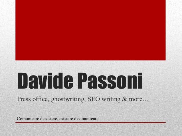 Davide Passoni Press office, ghostwriting, SEO writing & more… Comunicare è esistere, esistere è comunicare