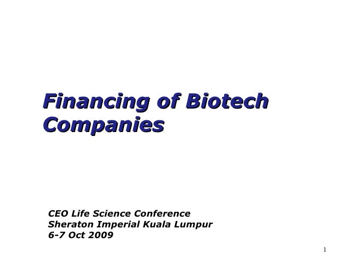 Financing of Biotech Companies CEO Life Science Conference  Sheraton Imperial Kuala Lumpur 6-7 Oct 2009