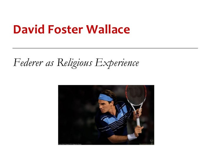 David Foster WallaceFederer as Religious Experience