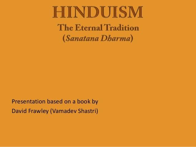 Presentation based on a book byDavid Frawley (Vamadev Shastri)