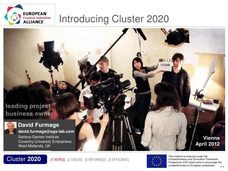 Introducing Cluster 2020           David Furmage           david.furmage@sgs-lab.com           Serious Games Institute    ...