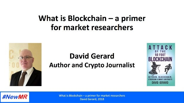What can the Blockchain do for me? The basics of Blockchain — what, why, cautions to take David Gerard