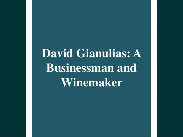 David Gianulias: A Businessman and Winemaker