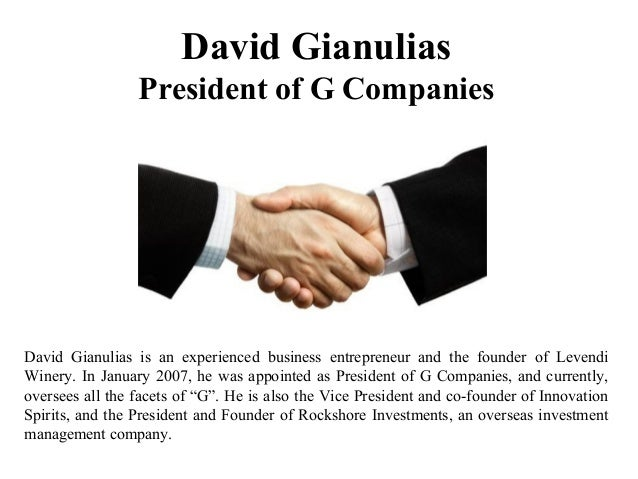 David Gianulias President of G Companies David Gianulias is an experienced business entrepreneur and the founder of Levend...