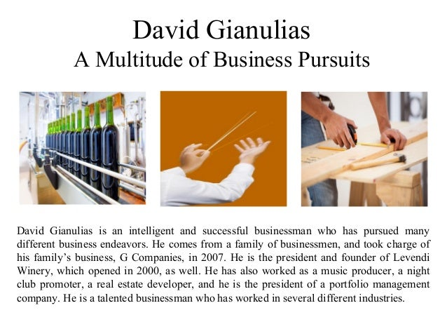 David Gianulias A Multitude of Business Pursuits David Gianulias is an intelligent and successful businessman who has purs...
