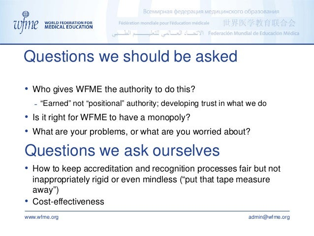 """www.wfme.org admin@wfme.org • Who gives WFME the authority to do this? ˗ """"Earned"""" not """"positional"""" authority; developing t..."""