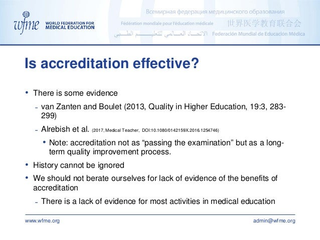 www.wfme.org admin@wfme.org • There is some evidence ˗ van Zanten and Boulet (2013, Quality in Higher Education, 19:3, 283...