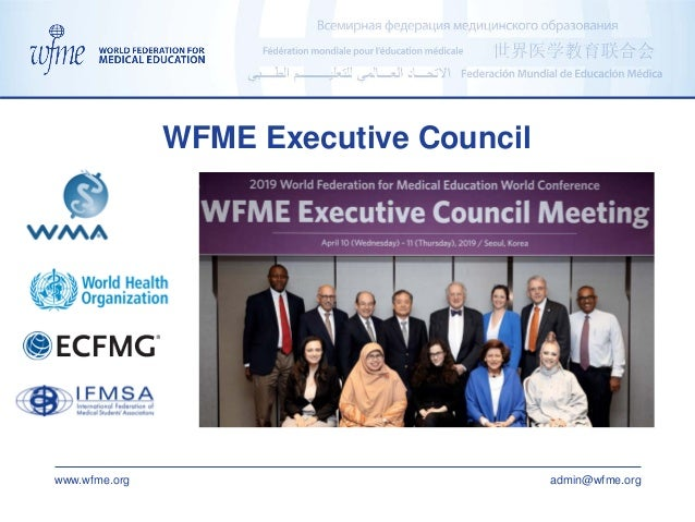 www.wfme.org admin@wfme.org WFME Executive Council