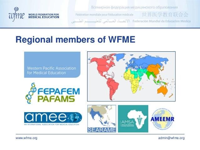 www.wfme.org admin@wfme.org Regional members of WFME