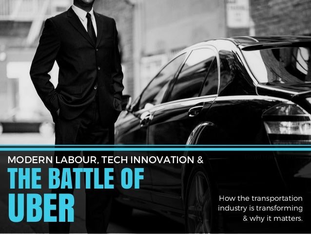David Harris Toronto THE BATTLE OF MODERN LABOUR, TECH INNOVATION & UBER How the transportation industry is transforming &...