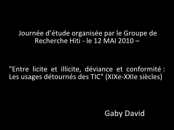 """Gaby David   Journée d'étude organisée par le Groupe de Recherche Hiti - le 12 MAI 2010 – """"Entre licite et illicite, ..."""