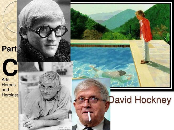 PartCArtsHeroesandHeroines           David Hockney