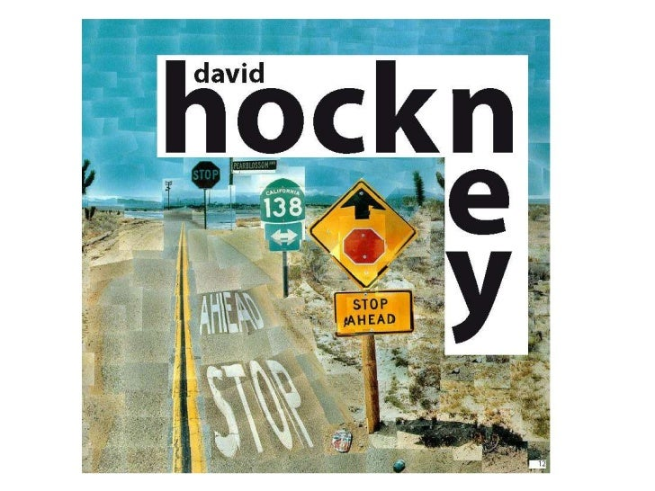 DAVID HOCKNEY•   American artist•   Born 1937•   Modern style•   Known for realistic paintings and    photomontages.