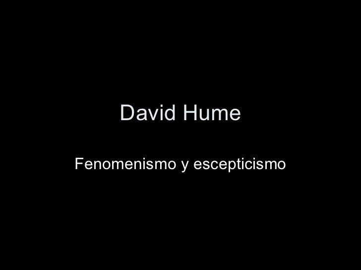 David Hume Fenomenismo y escepticismo