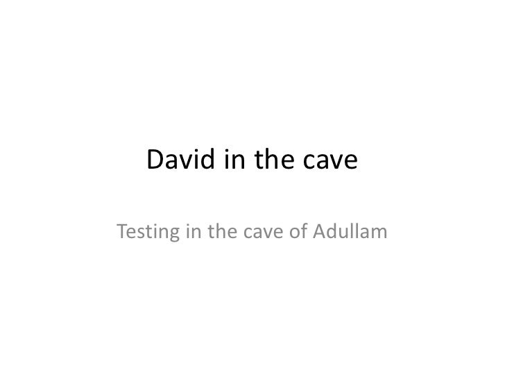 David in the caveTesting in the cave of Adullam