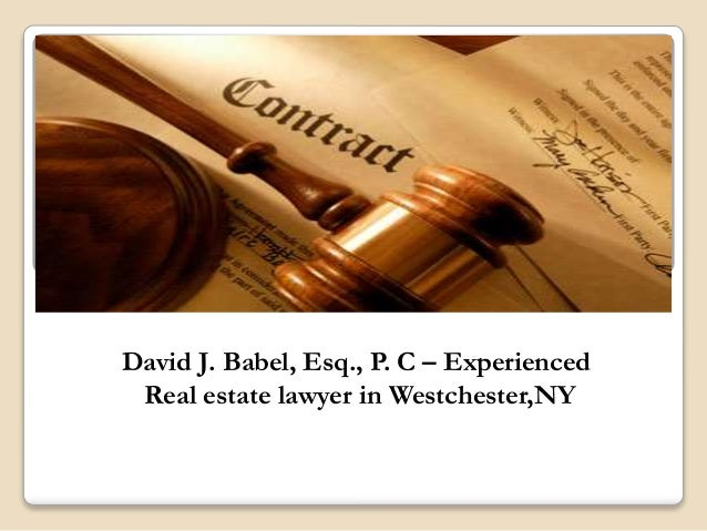 David J. Babel, Esq., P. C – Experienced Real estate lawyer in Westchester,NY