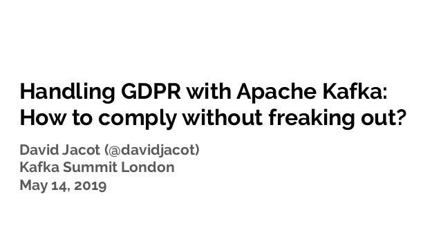 Handling GDPR with Apache Kafka: How to Comply Without