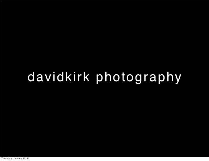 davidkirk photographyThursday, January 12, 12
