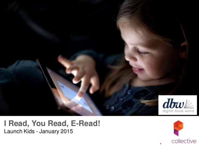 I Read, You Read, E-Read! Launch Kids - January 2015