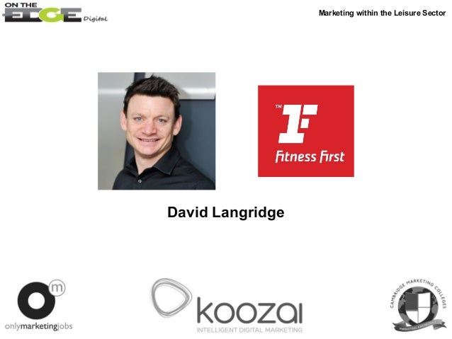 David Langridge Marketing within the Leisure Sector