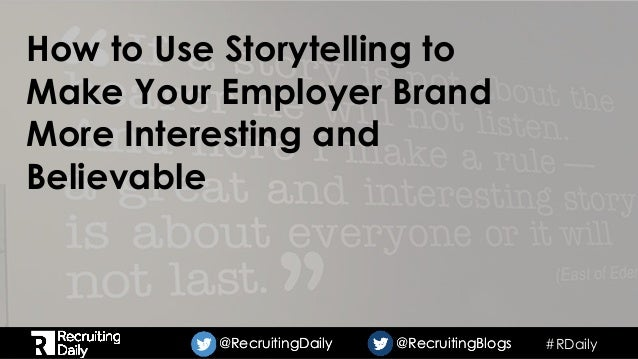 #RDaily@RecruitingDaily @RecruitingBlogs@RecruitingDaily @RecruitingBlogs How to Use Storytelling to Make Your Employer Br...
