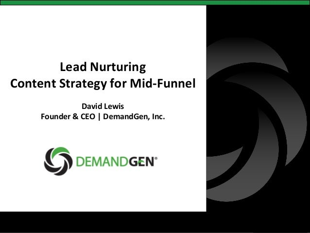 Lead Nurturing    Content Strategy for Mid-‐Funnel                                             ...