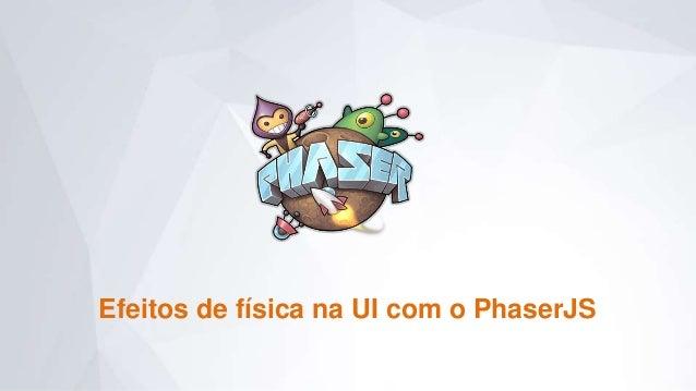 Efeitos de física na UI com o PhaserJS