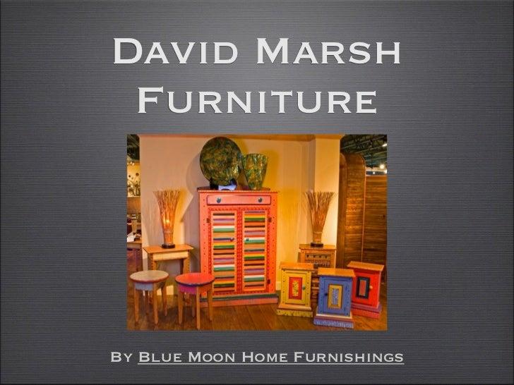 David Marsh FurnitureBy Blue Moon Home Furnishings