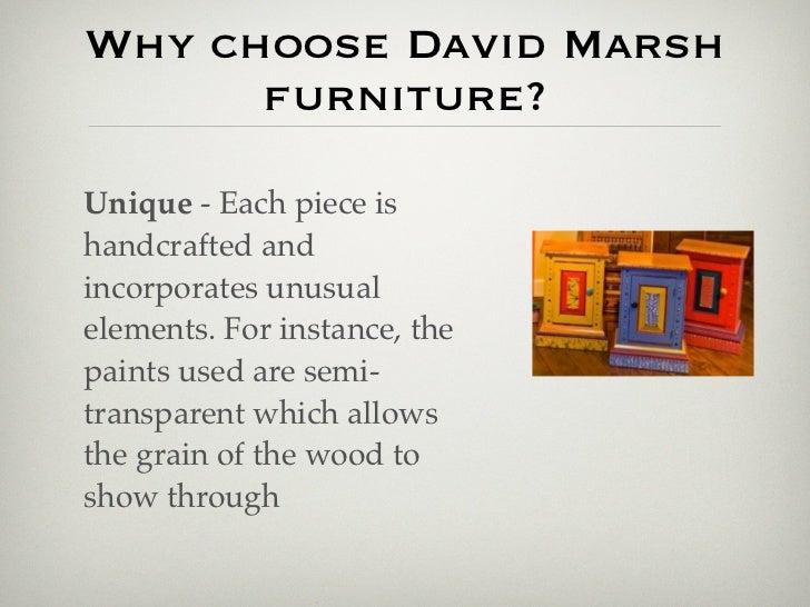 Why Choose David Marsh Furniture?u2022 Uniqueu2022 Durableu2022 Sustainableu2022 Local; 6.