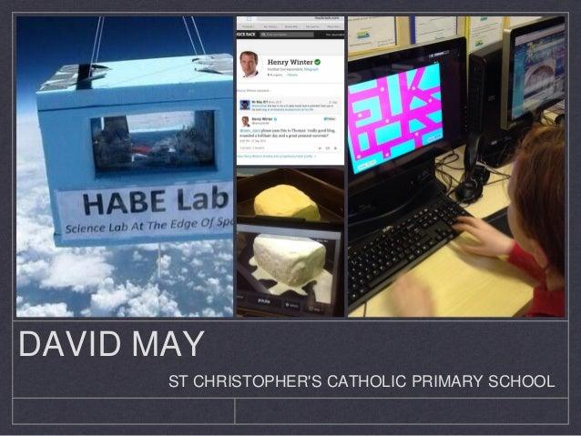 DAVID MAY ST CHRISTOPHER'S CATHOLIC PRIMARY SCHOOL
