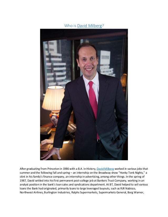 Who is David Milberg? After graduating from Princeton in 1986 with a B.A. in History, David Milberg worked in various jobs...